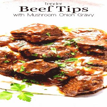 Beef Tips and Gravy with mushrooms and onions is a deliciously tender dish perfe... -  Beef Tips an
