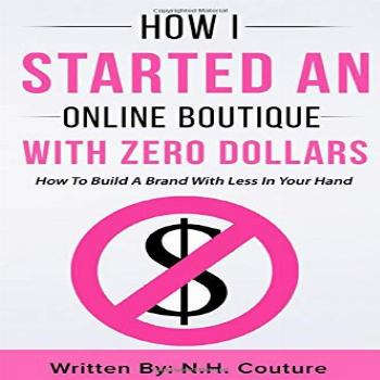 How I Started An Online Boutique With Zero Dollars: How To