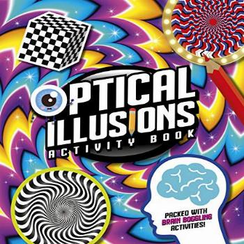 Optical Illusions Activity Book: Packed with Brain-Boggling