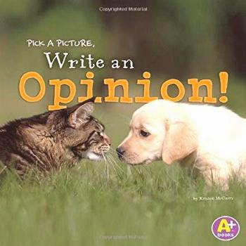 Pick a Picture, Write an Opinion! (Little Scribe)