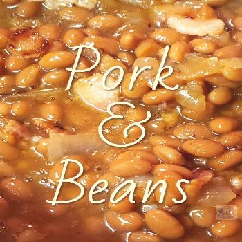 Pork and Beans | De's Home Style Food Crafting Pork and Beans!  Close to the top of the list of bot