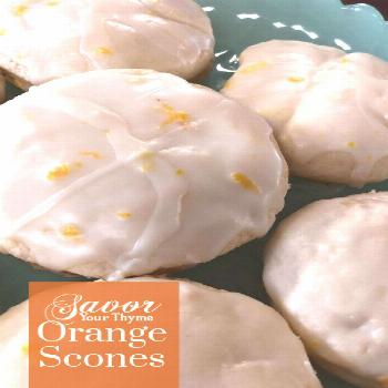 Savor Your Thyme — Orange Scones Recipe. Citrus and perfect at tea time, breakfast or a quick sna