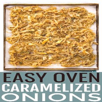 ThisOven Caramelized Onions Recipe is an easy, mostly hands off kitchen hack on how to caramelize