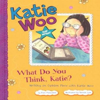 What Do You Think, Katie?: Writing an Opinion Piece with