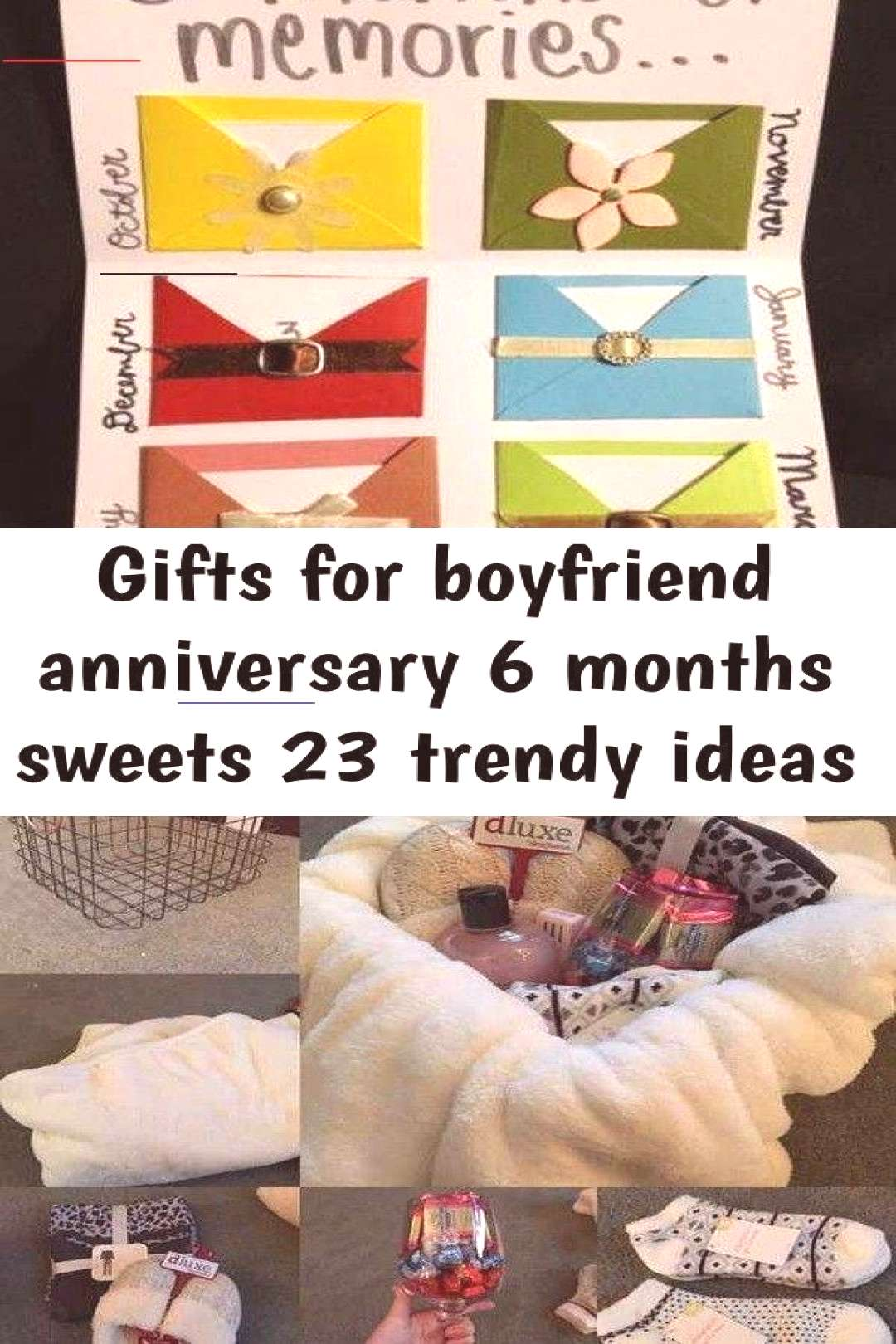 Gifts for boyfriend anniversary 6 months sweets 23 trendy ideas Gifts For Boyfri... for boyfriend