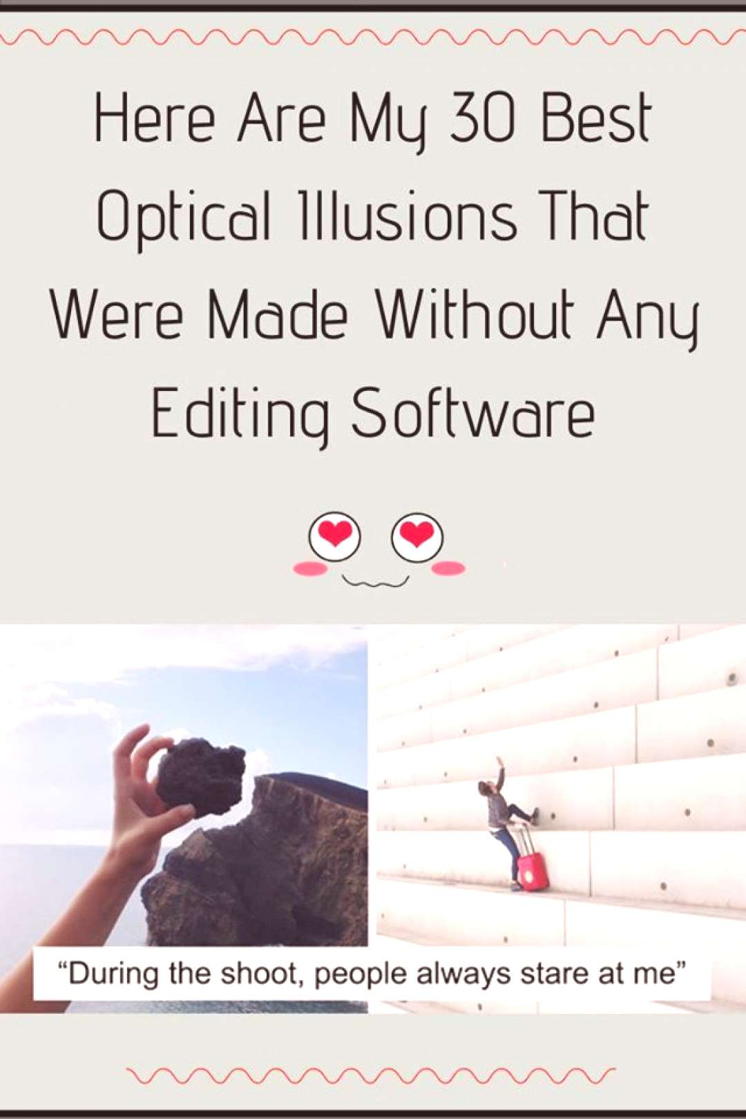 Here Are My 30 Best Optical Illusions That Were Made Without Any Editing Software Here Are My 30 Be