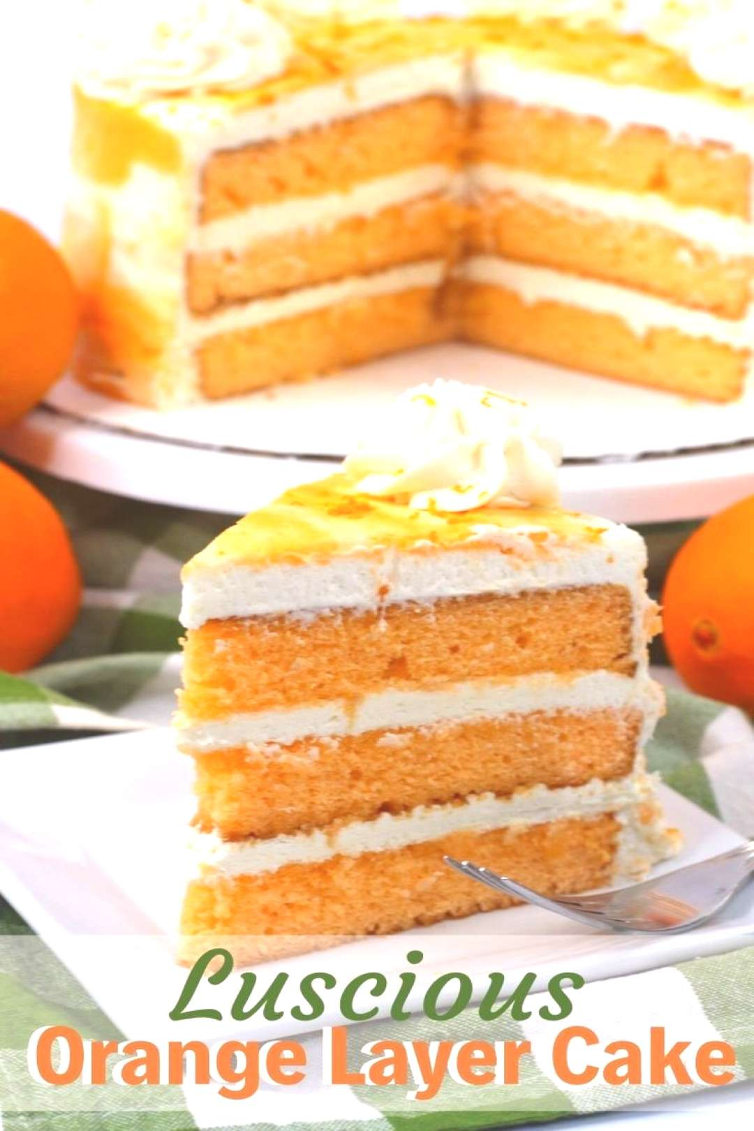 Layered Orange Cake Light, delicate and delicious, this layered orange cake is the perfect spring d