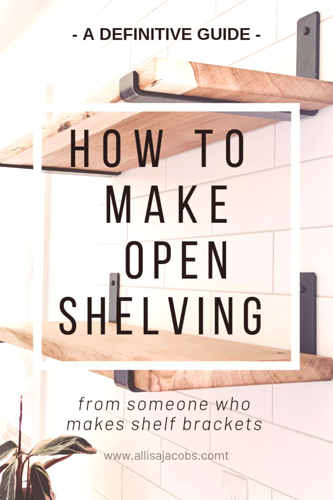 step by step guide on how to make open shelving from someone who actually creates shelf brackets, t