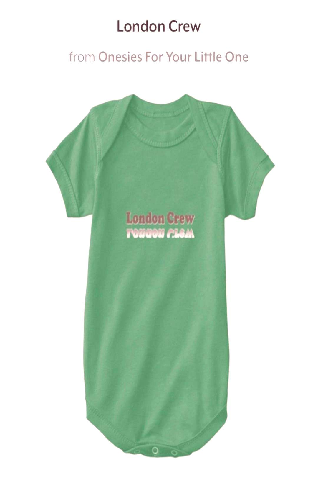 text that says London Crew from Onesies For For Your Little One LYou can find Rompers and more on o