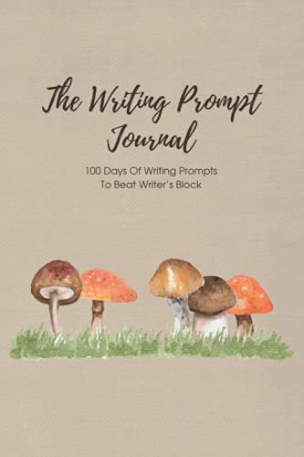 The Writing Prompt Journal 100 Days Of Writing Prompts To
