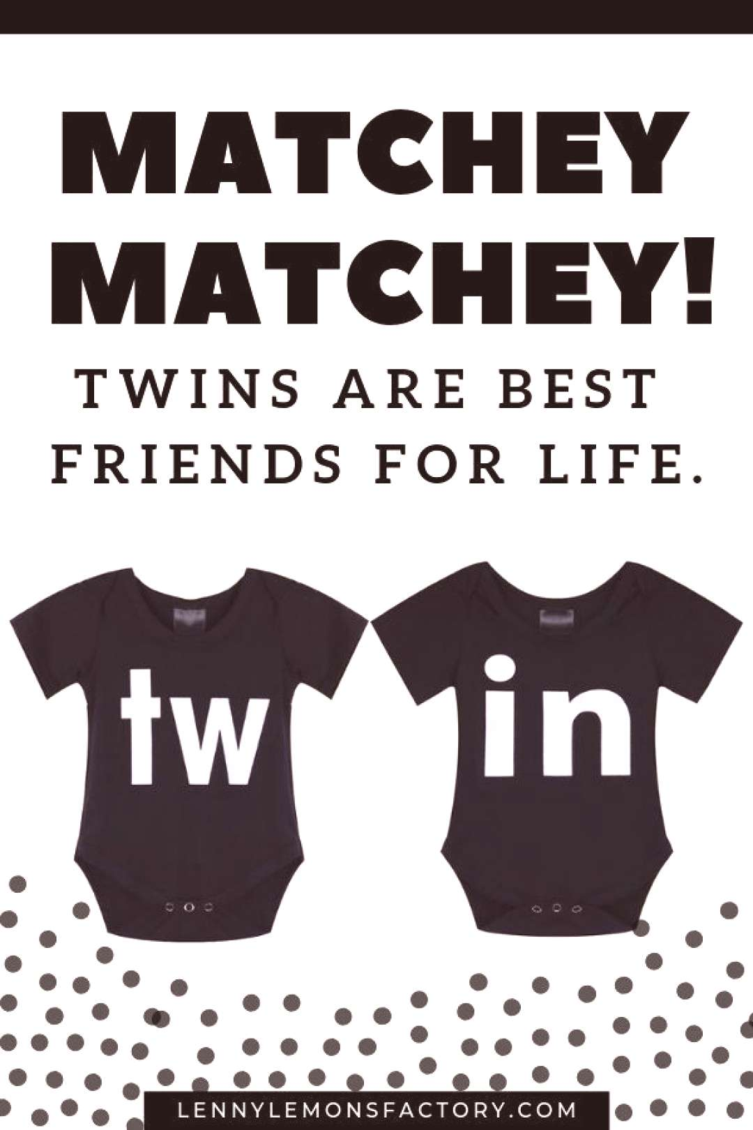 TWIN Onesies Matchey matchey! Twins are best friends for life. Onesies sold separately. Twins O